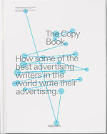 The Copy Book. How some of the best advertising writers in the world write their advertising.