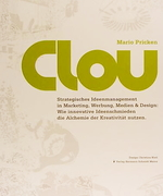 Clou. Strategisches Ideenmanagement in Marketing, Medien & Design