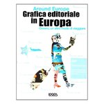 Around Europe. Grafica Editoriale in Europa